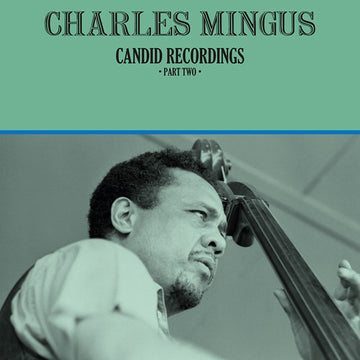 CHARLES MINGUS - CANDID RECORDINGS PART TWO - Vinyl New