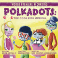 CAST OF POLKADOTS: THE COOL KIDS MUSICAL - POLKADOTS: THE COOL KIDS MUSICAL (WORLD - CD New
