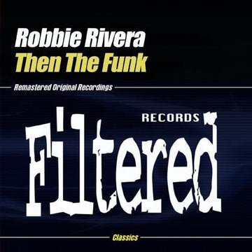 ROBBIE RIVERA - THEN THE FUNK