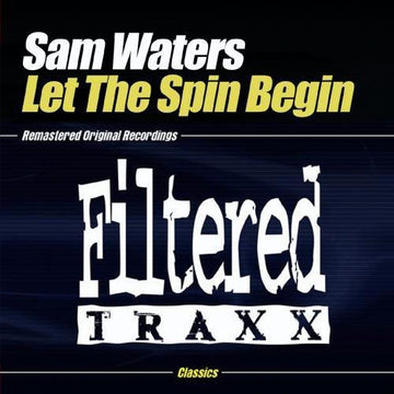 SAM WATERS - LET THE SPIN BEGIN