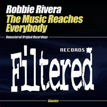 ROBBIE RIVERA - MUSIC REACHES EVERYBODY