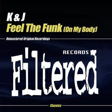 K & J - FEEL THE FUNK (ON MY BODY)