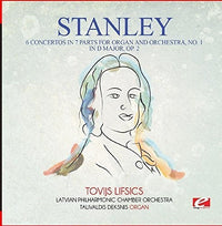 STANLEY - 6 CONCERTOS IN 7 PARTS FOR ORGAN & ORCHE (CD)