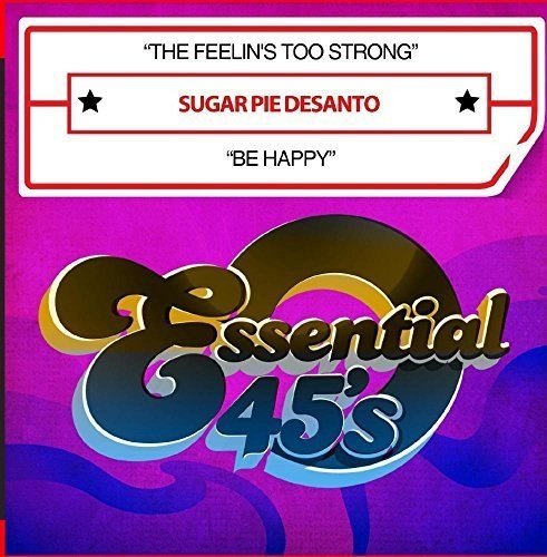 SUGAR PIE DESANTO - THE FEELIN'S TOO STRONG / BE HAPPY (CD) - CD New