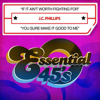 PHILLIPS, J.C. - IF IT AIN'T WORTH FIGHTING FOR / YOU SUR (CD) - CD New