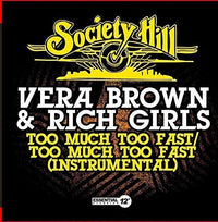 BROWN, VERA & RICH GIRLS - TOO MUCH TOO FAST (CD)