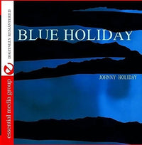 HOLIDAY, JOHNNY - BLUE HOLIDAY (CD) - CD New