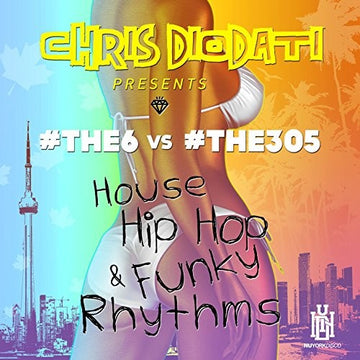 #THE6 & #THE305 - HOUSE HIP HOP & FUNKY RHYTHMS (CHRIS DIO (CD)