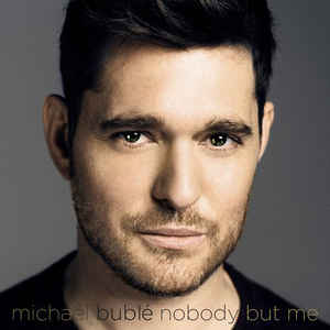 BUBLE, MICHAEL - NOBODY BUT ME (CD)