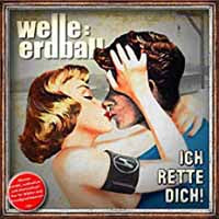 WELLE: ERDBALL - ICH RETTE DICH - CD New Single