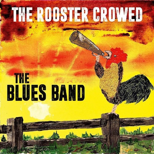 BLUES BAND - ROOSTER CROWED (CD)