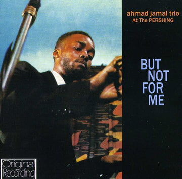 AHMAD JAMAL - AT THE PERSHING: BUT NOT FOR ME - CD New