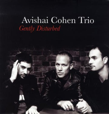 AVISHAI COHEN - GENTLY DISTURBED
