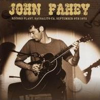JOHN FAHEY - RECORD PLANT, SAUSALITO CA SEPTEMBER 9 1 - CD New