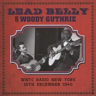 LEADBELLY & WOODY GUTHRIE - WNYC RADIO NEW YORK 12 DECEMBER 1940 - CD New