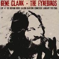 GENE CLARK & THE FYREBIRDS - LIVE AT THE ROCKING HORSE SALOON, HARTFO - CD New