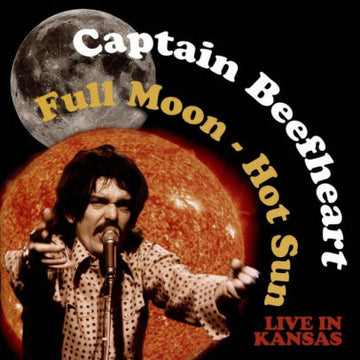 CAPTAIN BEEFHEART - FULL MOON - HOT SUN LIVE IN KANSAS - CD New