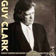GUY CLARK - GREAT AMERICAN MUSIC HALL, SAN FRANCISCO - CD New