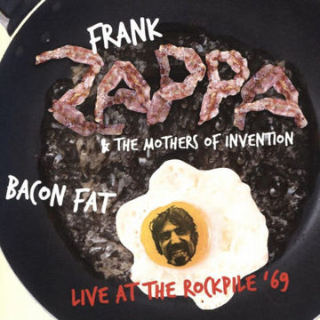 FRANK ZAPPA & THE MOTHERS OF INVENTION - BACON FAT - LIVE AT THE ROCKPILE '69 - CD New
