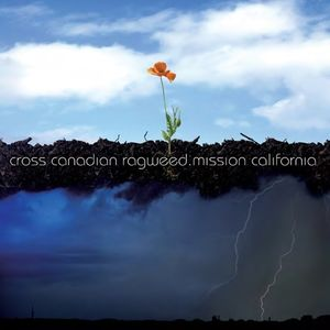 CROSS CANADIAN RAGWEED - MISSION CALIFORNIA - Vinyl New