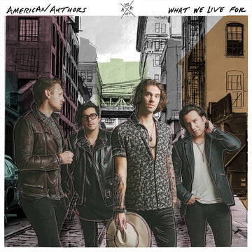 AMERICAN AUTHORS - WHAT WE LIVE FOR - Vinyl New