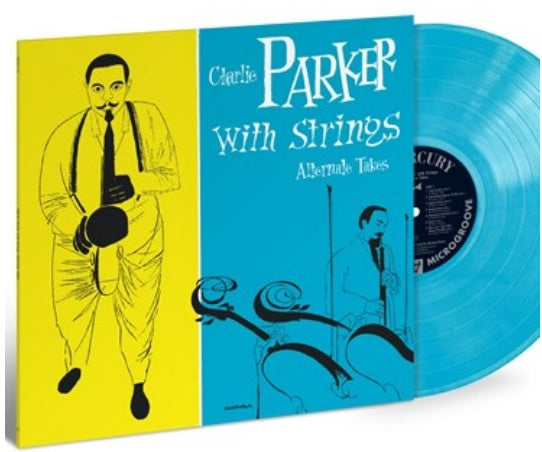 Charlie Parker - Charlie Parker With Strings: The Alternate Takes [LP] (Blue Colored Vinyl, limited to 2500, indie exclusive) RSD 2019