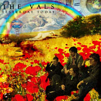THE VALS - YESTERDAY TODAY - CD New Single