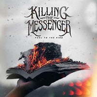 KILLING THE MESSENGER - FUEL TO THE FIRE (CD)