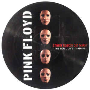 PINK FLOYD - IS THERE ANYBODY OUT THERE? (THE WALL LIVE 1980-81) - [PICTURE DISC]