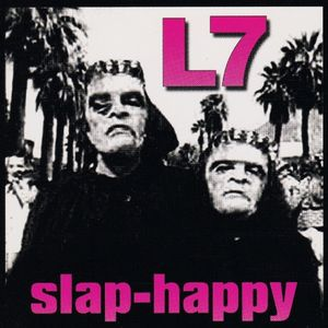 L7 - SLAP-HAPPY (Vinyl LP)