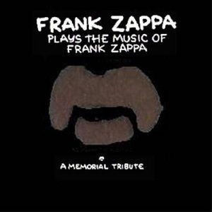FRANK ZAPPA - FRANK ZAPPA PLAYS THE MUSIC OF FRANK ZAP