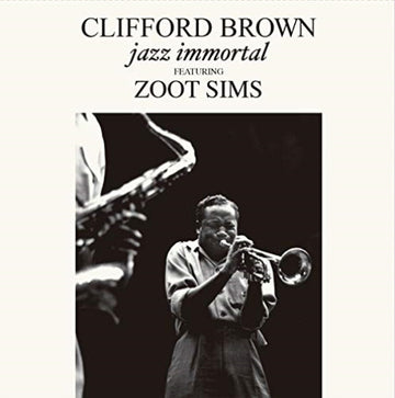CLIFFORD BROWN - JAZZ IMMORTAL