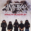 ANTHRAX - ATTACK OF THE KILLER B'S - CD New