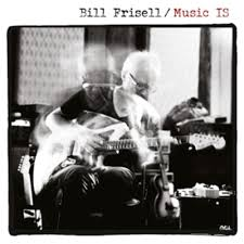 BILL FRISELL - MUSIC IS - CD New