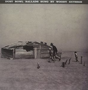 WOODY GUTHRIE - DUST BOWL BALLADS - Vinyl New