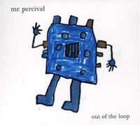 MR PERCIVAL - OUT OF THE LOOP