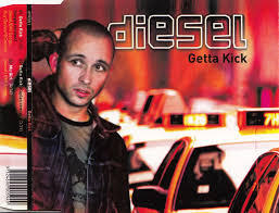 DIESEL - GETTA KICK - CD Used Single