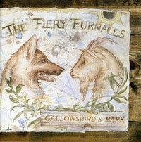 THE FIERY FURNACES - GALLOWSBIRD'S BARK