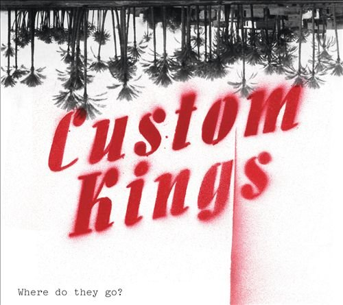 CUSTOM KINGS - WHERE DO THEY GO ?