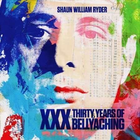 SHAUN WILLIAM RYDER - THIRY YEARS OF BELLACHING