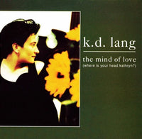 K.D. LANG - MIND OF LOVE (WHERE IS YOUR HEAD KATHRYN