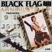 BLACK FLAG - ANNIHILATE THIS WEEK (CD)