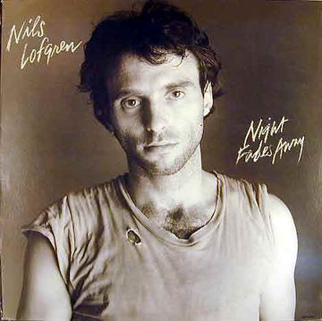NILS LOFGREN - NIGHT FADES AWAY