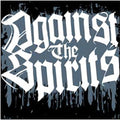 AGAINST THE SPIRITS - AGAINST THE SPIRITS - Vinyl New