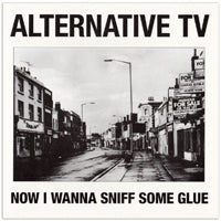 ALTERNATIVE TV - NOW I WANNA SNIFF SOME GLUE - Vinyl New