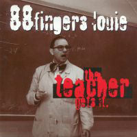 88 FINGERS LOUIE - TEACHER GETS IT - Vinyl New