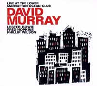 DAVID MURRAY - LIVE AT THE LOWER MANHATTAN OCEAN CLUB (CD)