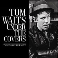 TOM WAITS - UNDER THE COVERS - Vinyl New