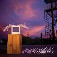 ...MUSIC VIDEO? - IF THIS TV COULD TALK (CD)