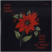 ACID BABY JESUS - LOVE HAS LEFT MY HOUSE TODAY - Vinyl New